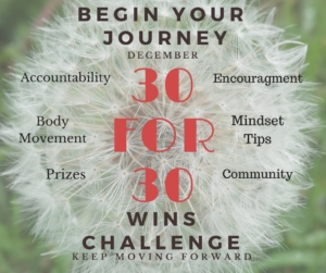 Join the 30 for 30 Wins Challenge Facebook Group. Visit http://bit.ly/2fgzCzA